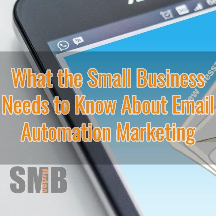 what small business needs to know about email automation marketing